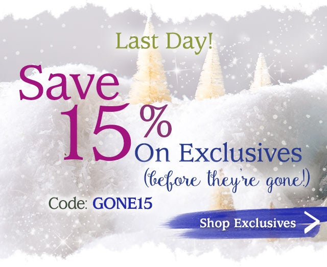 Save 15% on Exclusives (before they're gone!)