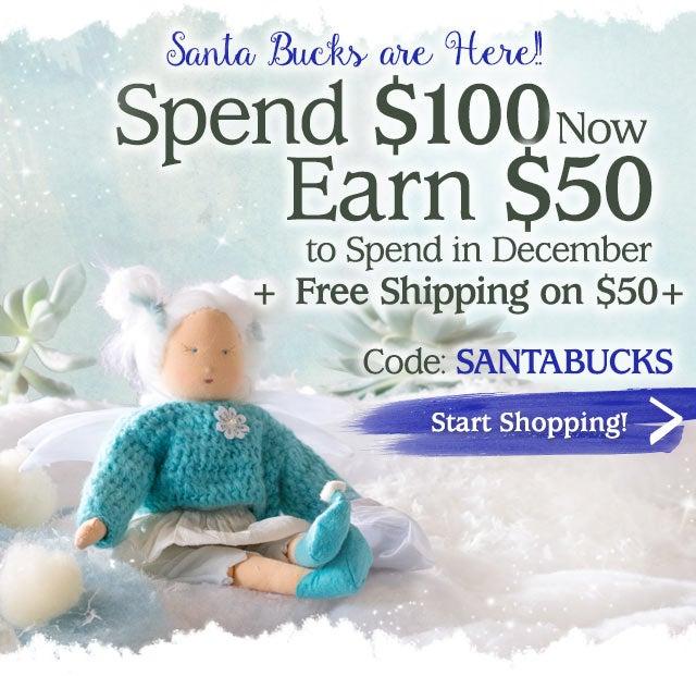 Santa Bucks are Here!       Spend $100 Now and Earn $50 to Spend in December Code: SANTABUCKS Ends: 11/09/19  Start Shopping! >